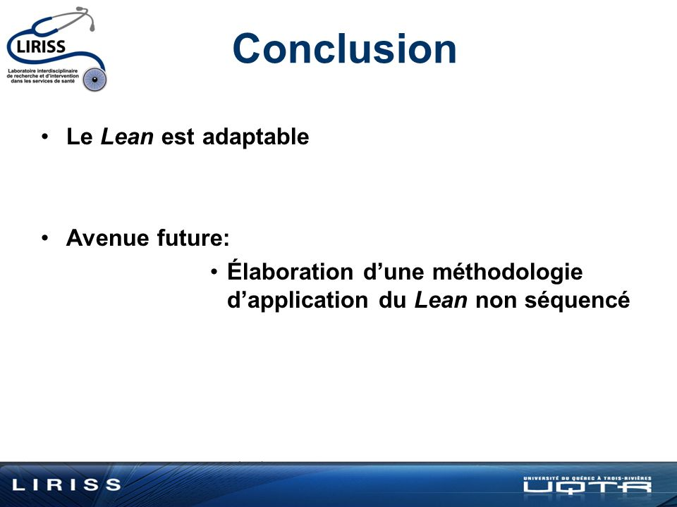 Conclusion Le Lean est adaptable Avenue future:
