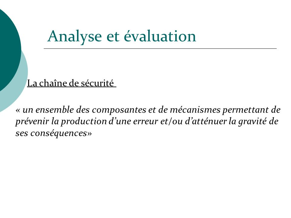 Analyse et évaluation La chaîne de sécurité