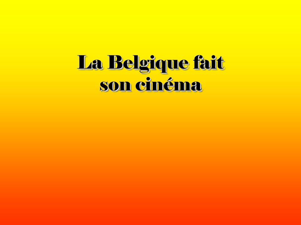 La Belgique fait son cinéma