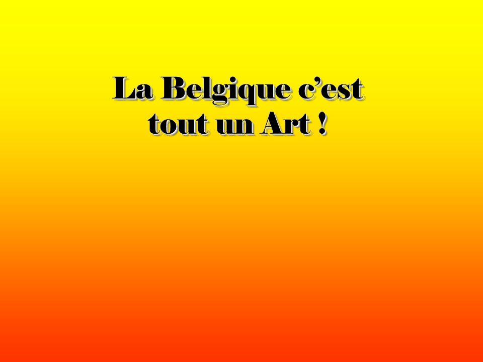 La Belgique c'est tout un Art !