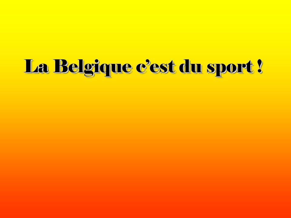 La Belgique c'est du sport !
