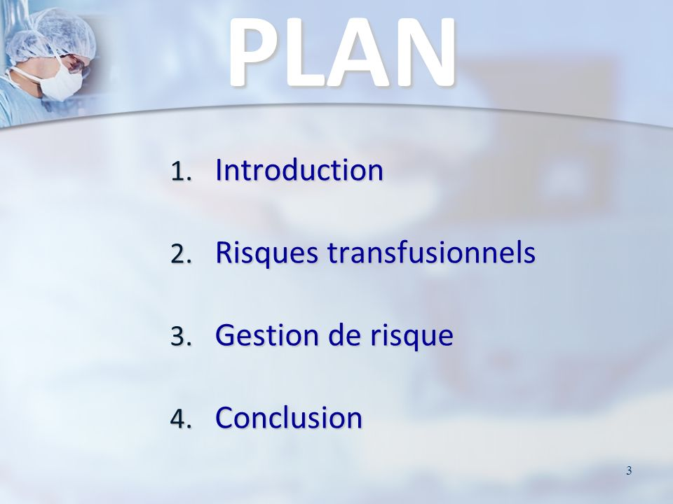 PLAN Introduction Risques transfusionnels Gestion de risque Conclusion