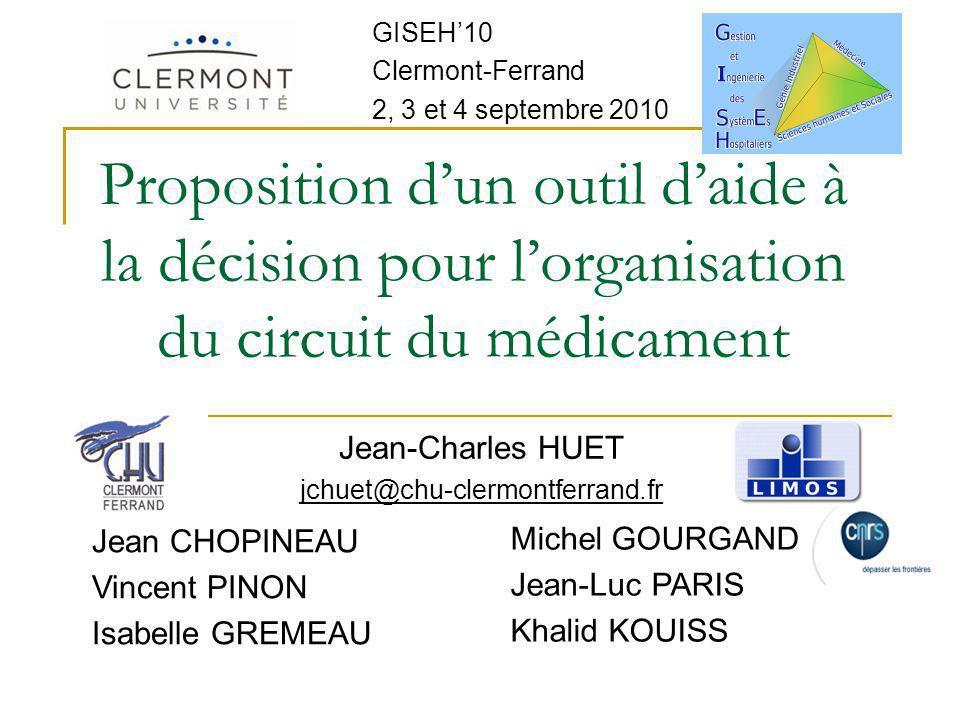 GISEH'10 Clermont-Ferrand. 2, 3 et 4 septembre 2010. Proposition d'un outil d'aide à la décision pour l'organisation du circuit du médicament.