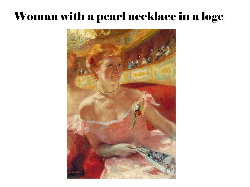 Woman with a pearl necklace in a loge