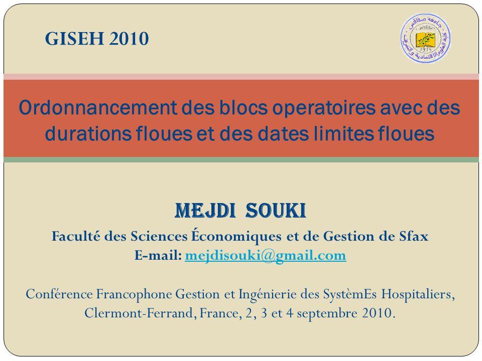 27/03/2017 GISEH 2010. Ordonnancement des blocs operatoires avec des durations floues et des dates limites floues.