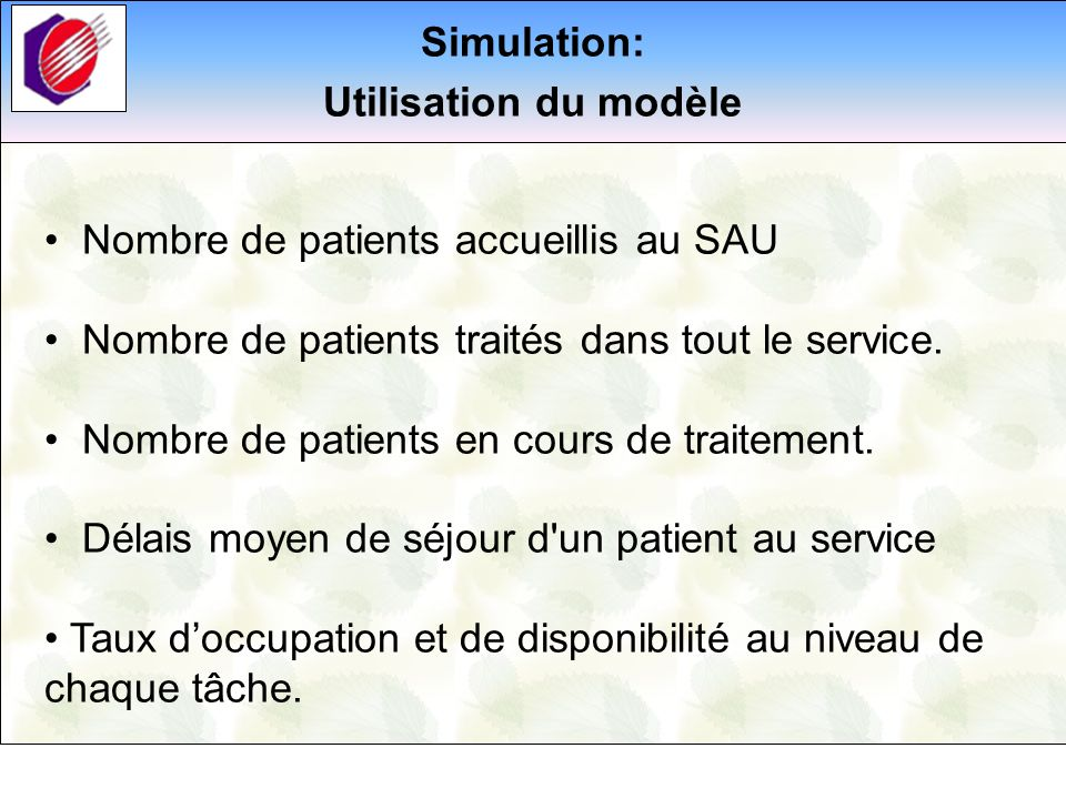 Simulation:Utilisation du modèle. Nombre de patients accueillis au SAU. Nombre de patients traités dans tout le service.