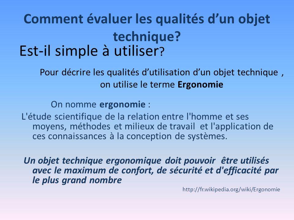Comment évaluer les qualités d'un objet technique