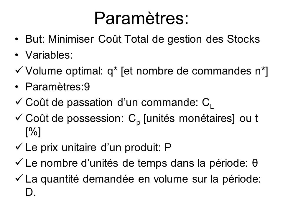 Paramètres: But: Minimiser Coût Total de gestion des Stocks Variables: