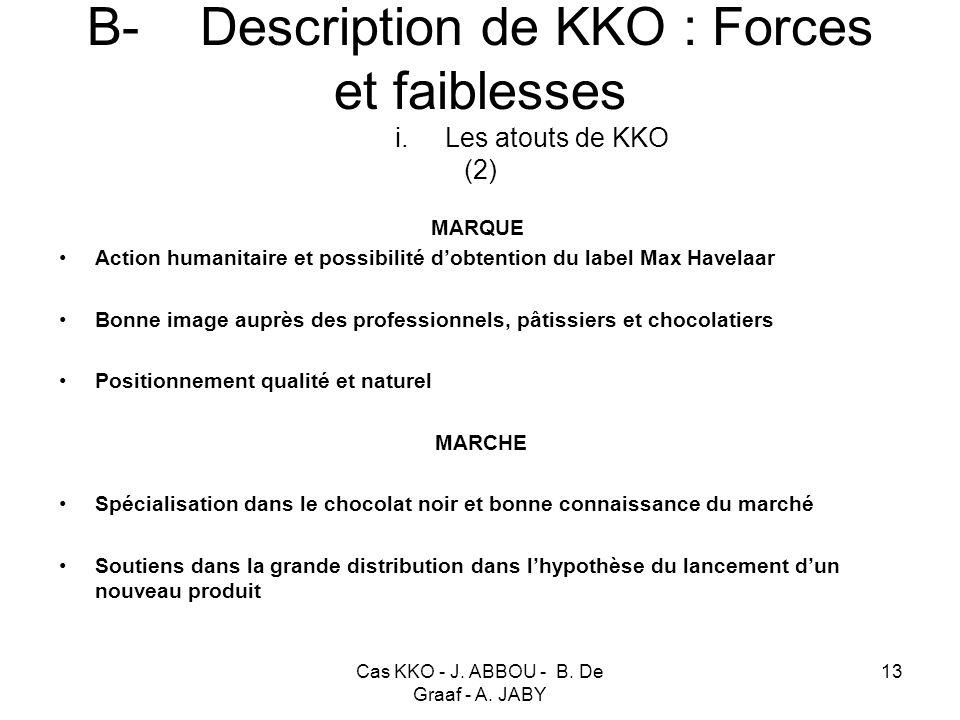 B- Description de KKO : Forces et faiblesses i. Les atouts de KKO (2)