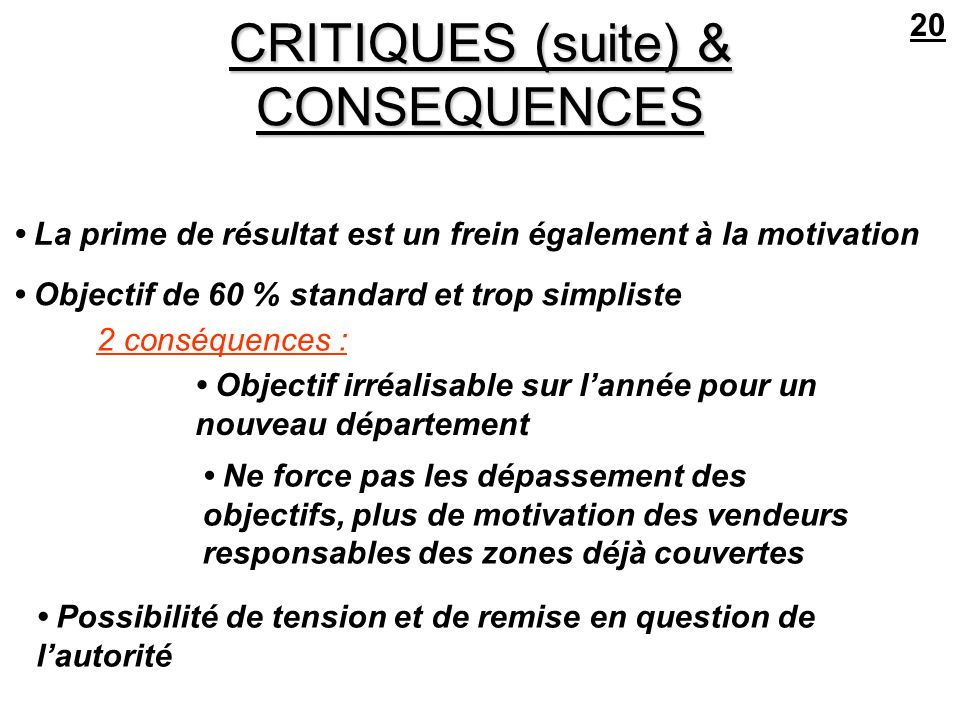 CRITIQUES (suite) & CONSEQUENCES