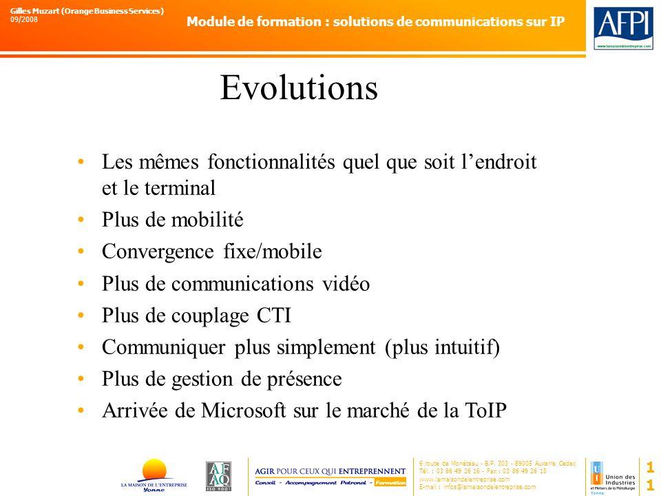 Evolutions Les mêmes fonctionnalités quel que soit l'endroit et le terminal. Plus de mobilité. Convergence fixe/mobile.