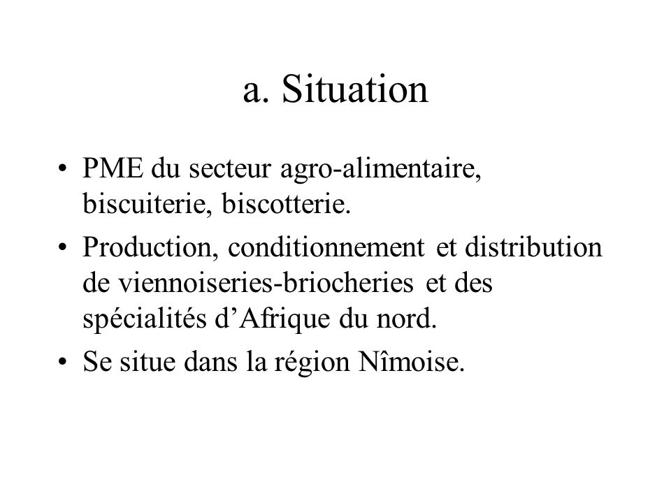 a. Situation PME du secteur agro-alimentaire, biscuiterie, biscotterie.