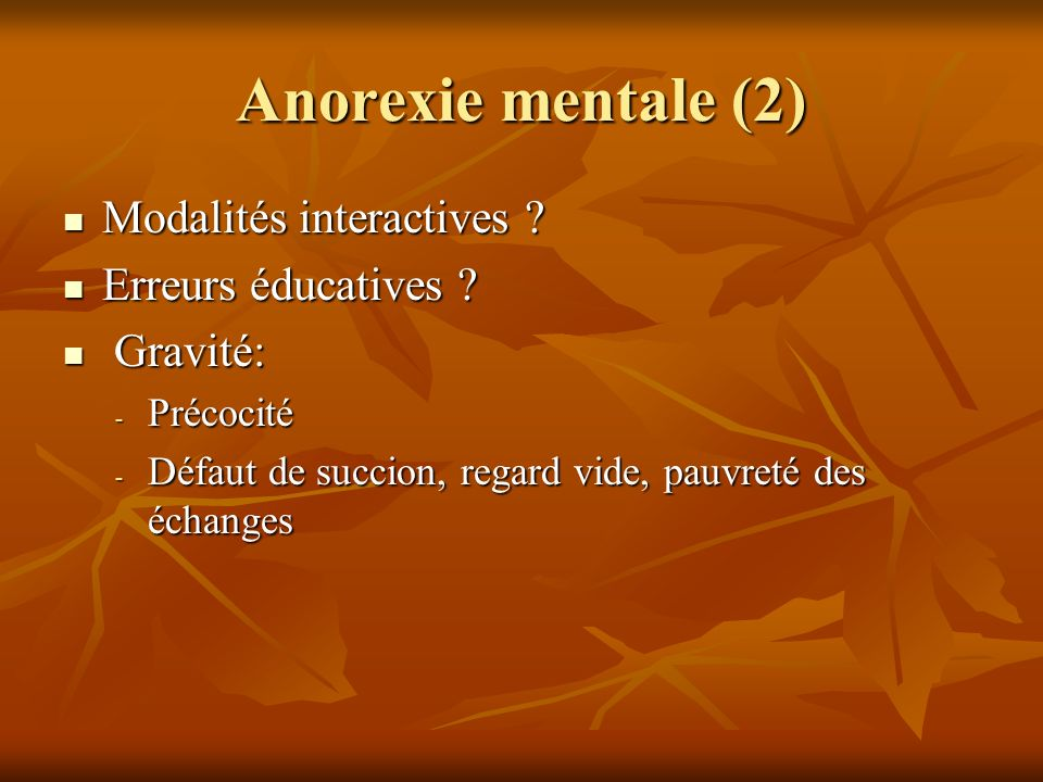 Anorexie mentale (2) Modalités interactives Erreurs éducatives