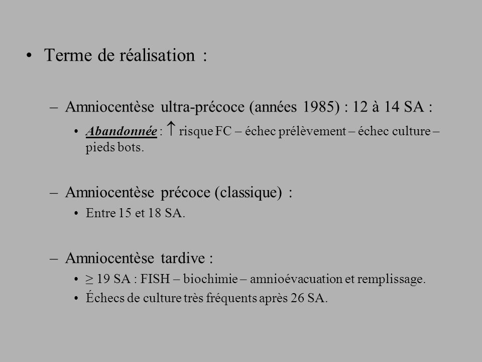 Terme de réalisation : Amniocentèse ultra-précoce (années 1985) : 12 à 14 SA :