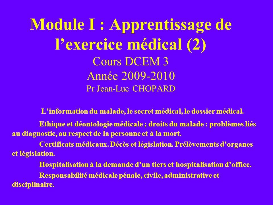 Module I : Apprentissage de l'exercice médical (2) Cours DCEM 3 Année 2009-2010 Pr Jean-Luc CHOPARD