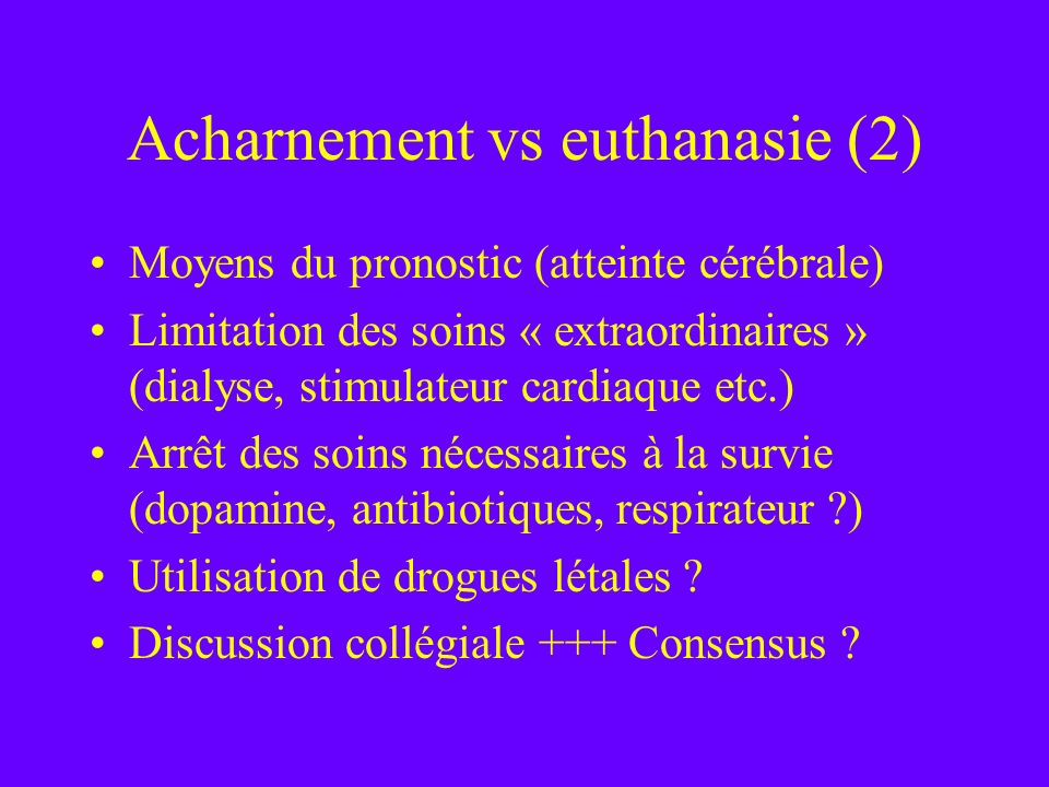 Acharnement vs euthanasie (2)