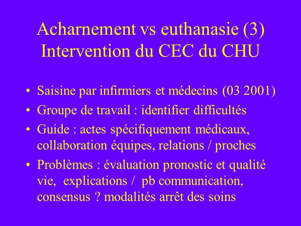 Acharnement vs euthanasie (3) Intervention du CEC du CHU
