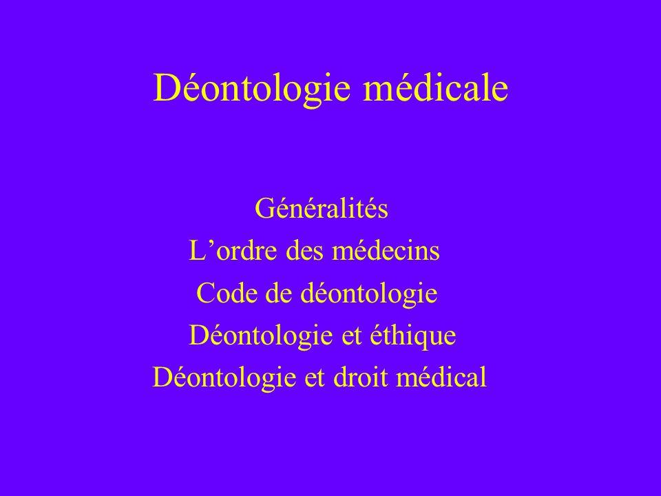Déontologie médicale Généralités L'ordre des médecins