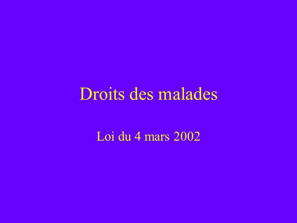 Droits des malades Loi du 4 mars 2002