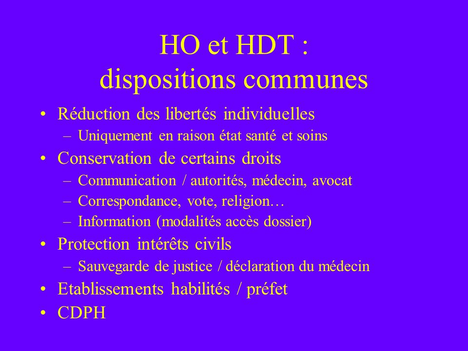 HO et HDT : dispositions communes