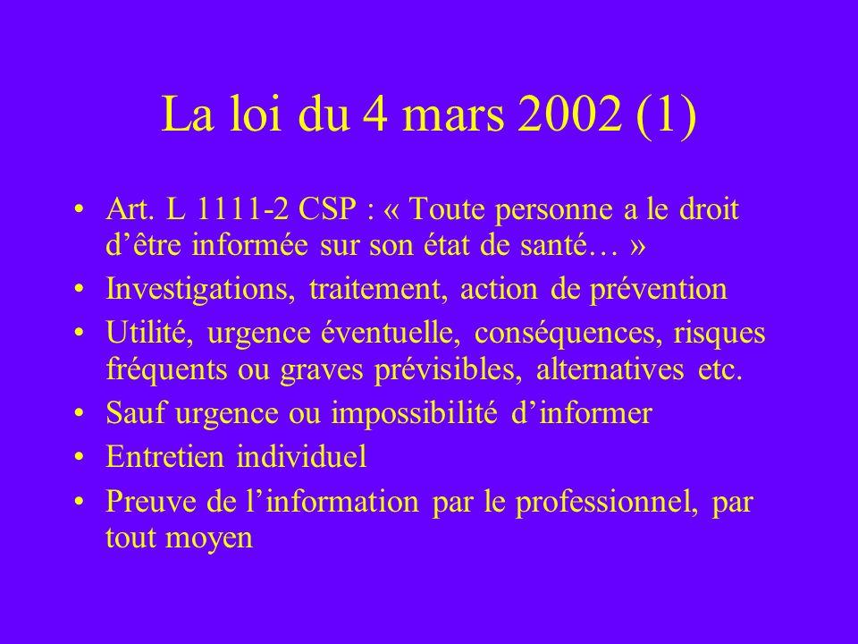 La loi du 4 mars 2002 (1) Art. L 1111-2 CSP : « Toute personne a le droit d'être informée sur son état de santé… »