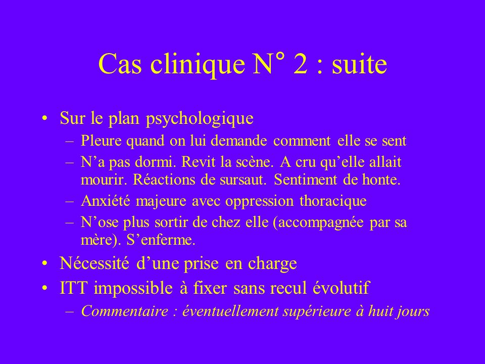 Cas clinique N° 2 : suite Sur le plan psychologique