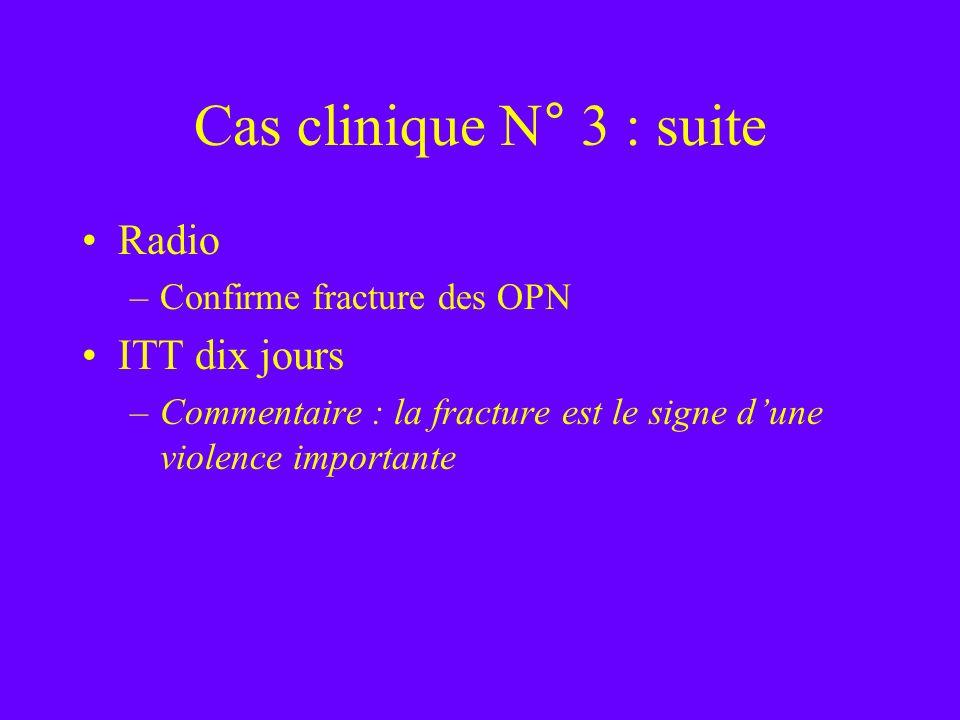 Cas clinique N° 3 : suite Radio ITT dix jours