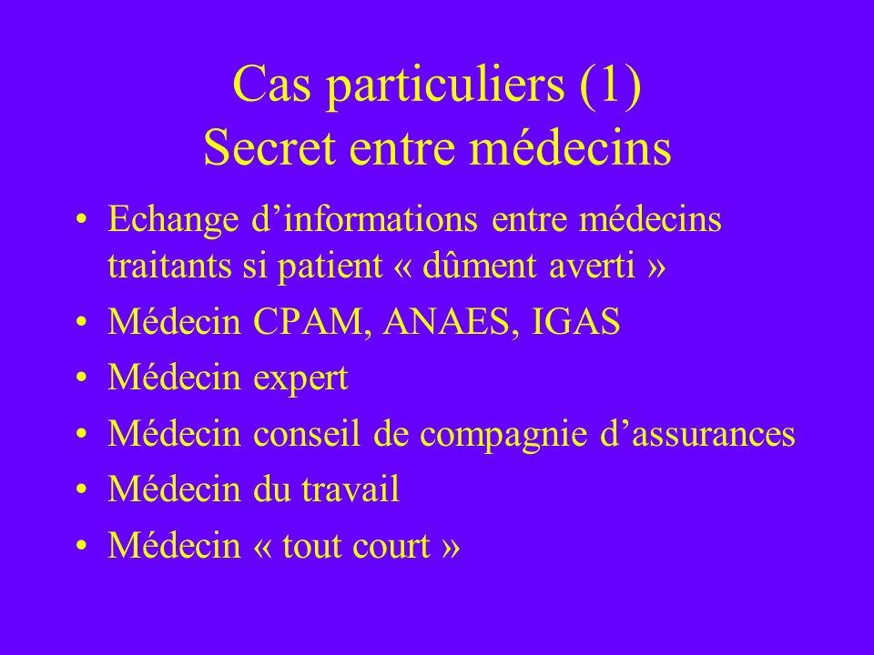 Cas particuliers (1) Secret entre médecins