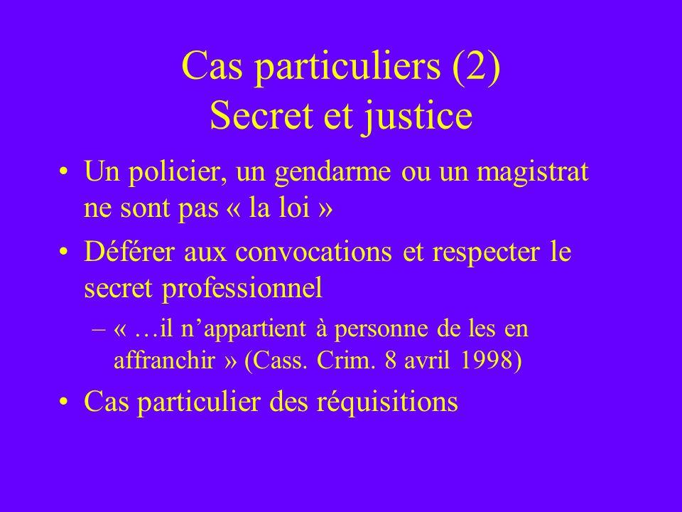 Cas particuliers (2) Secret et justice