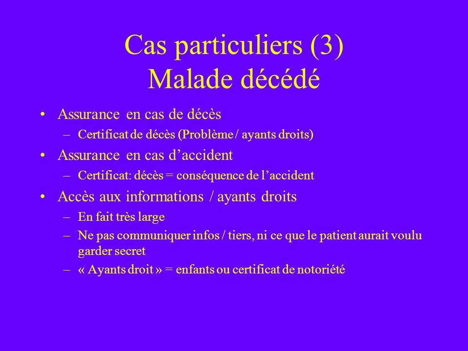 Cas particuliers (3) Malade décédé