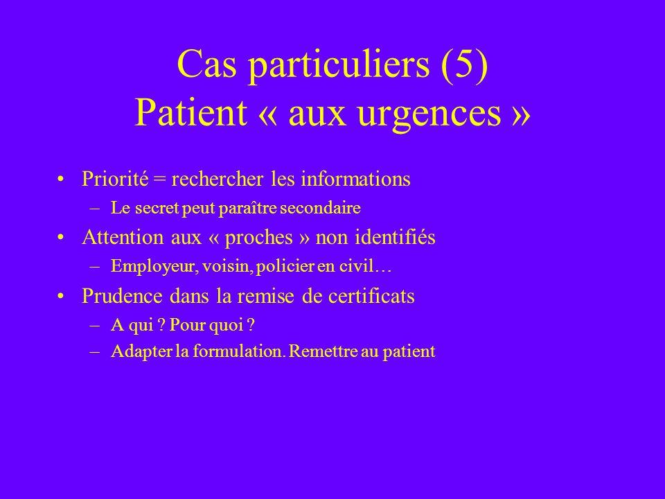 Cas particuliers (5) Patient « aux urgences »
