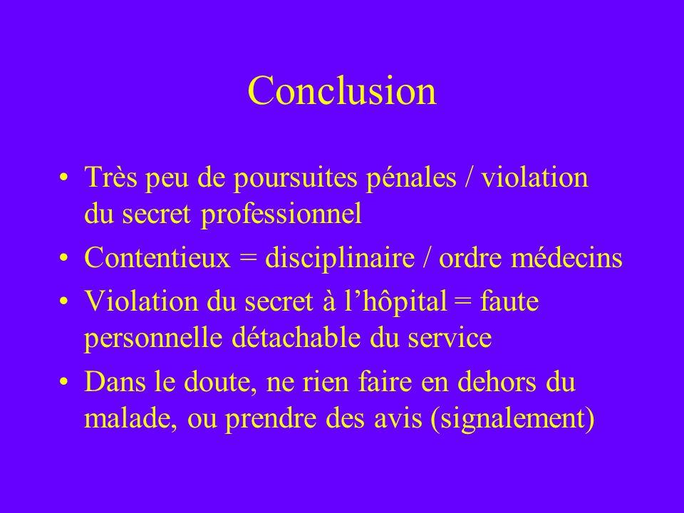 ConclusionTrès peu de poursuites pénales / violation du secret professionnel. Contentieux = disciplinaire / ordre médecins.