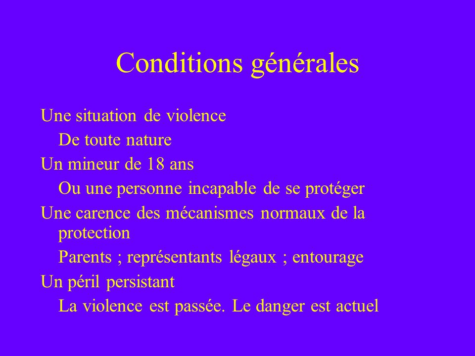Conditions générales Une situation de violence De toute nature