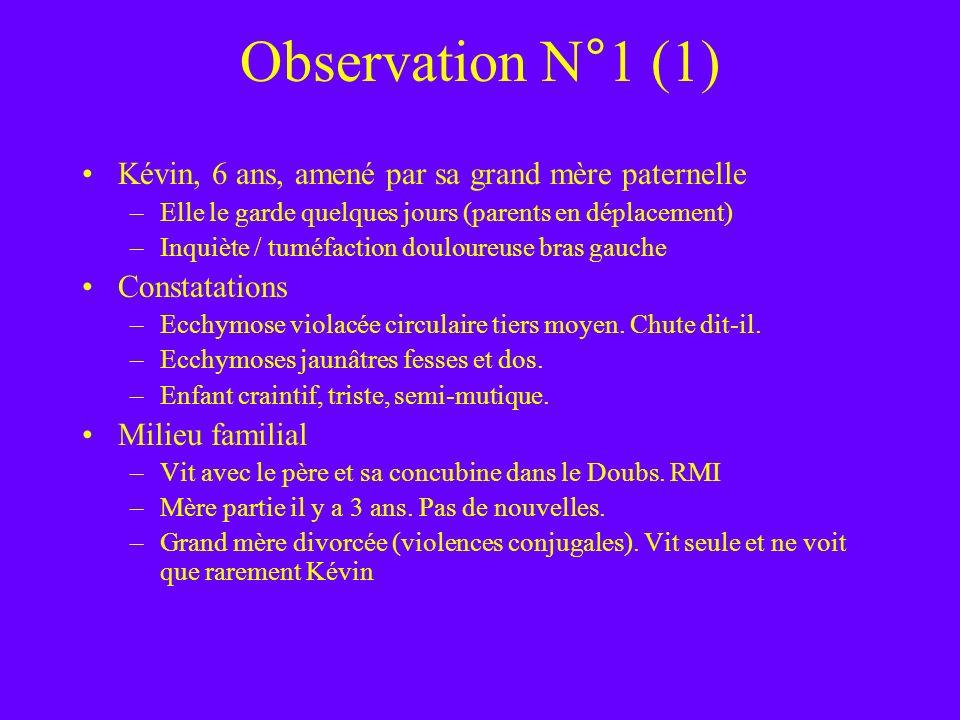 Observation N°1 (1) Kévin, 6 ans, amené par sa grand mère paternelle