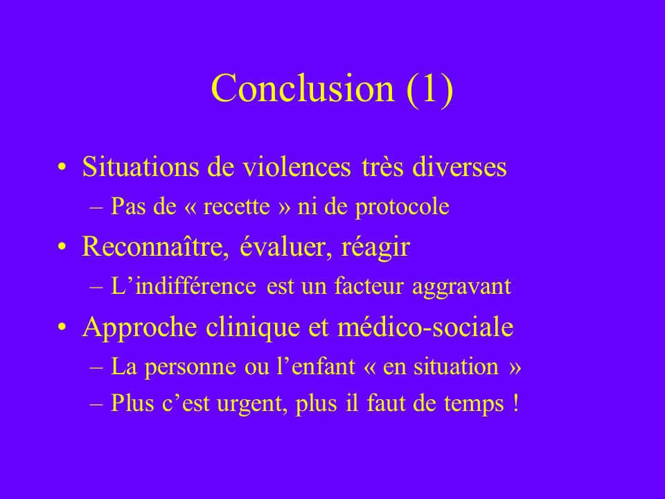 Conclusion (1) Situations de violences très diverses