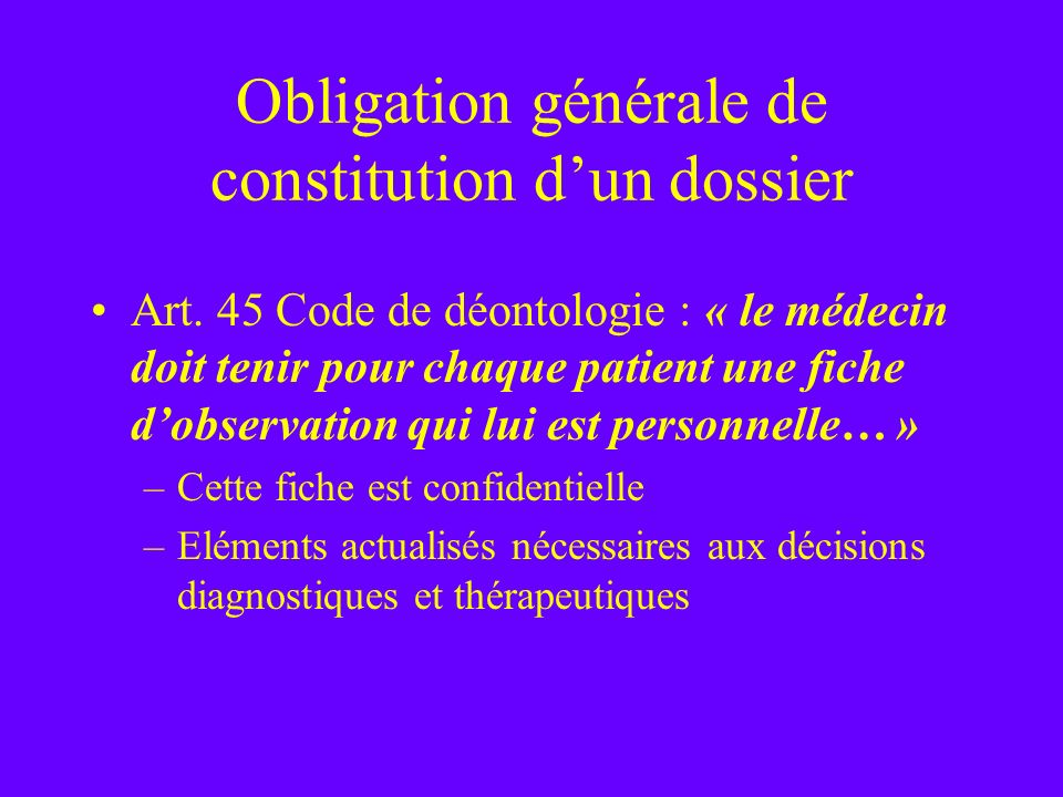Obligation générale de constitution d'un dossier