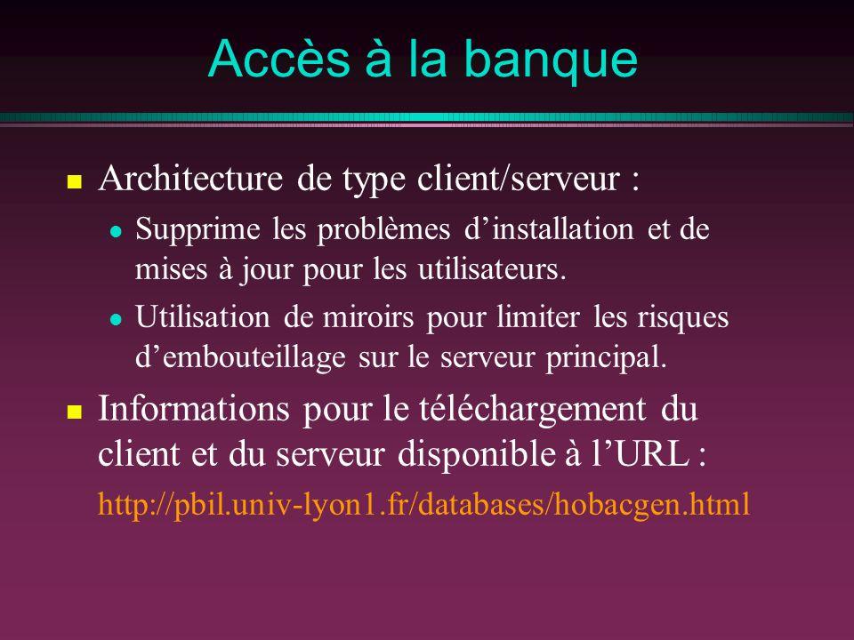 Accès à la banque Architecture de type client/serveur :