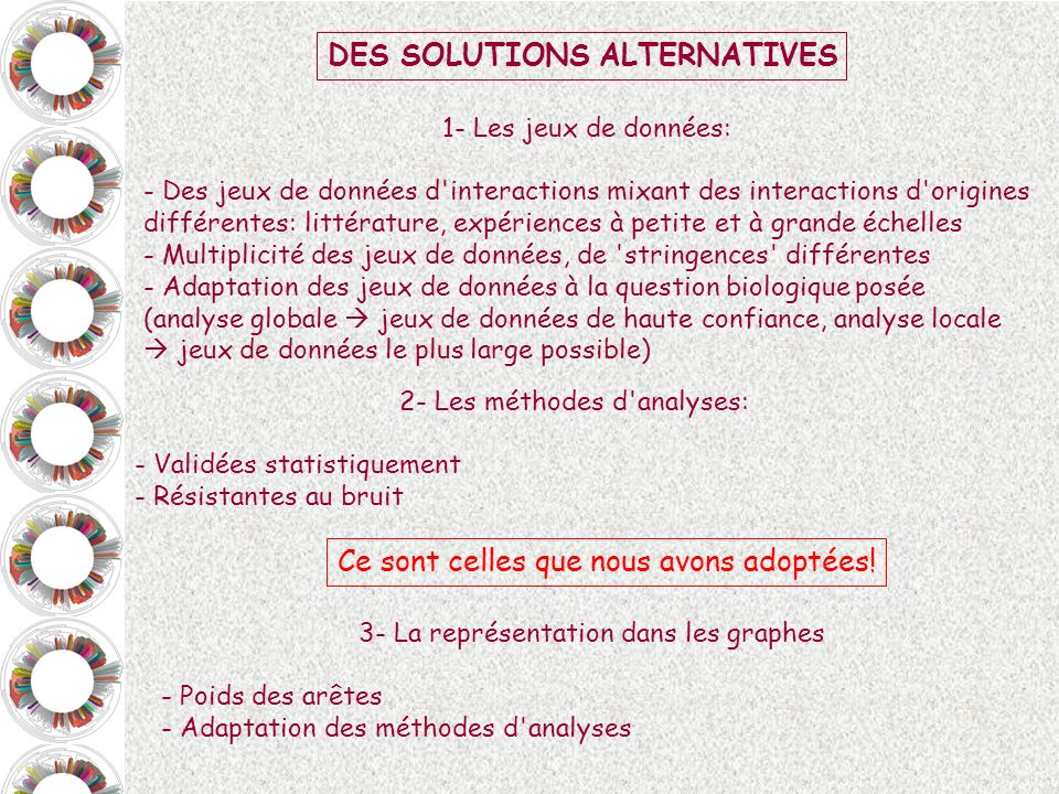 DES SOLUTIONS ALTERNATIVES