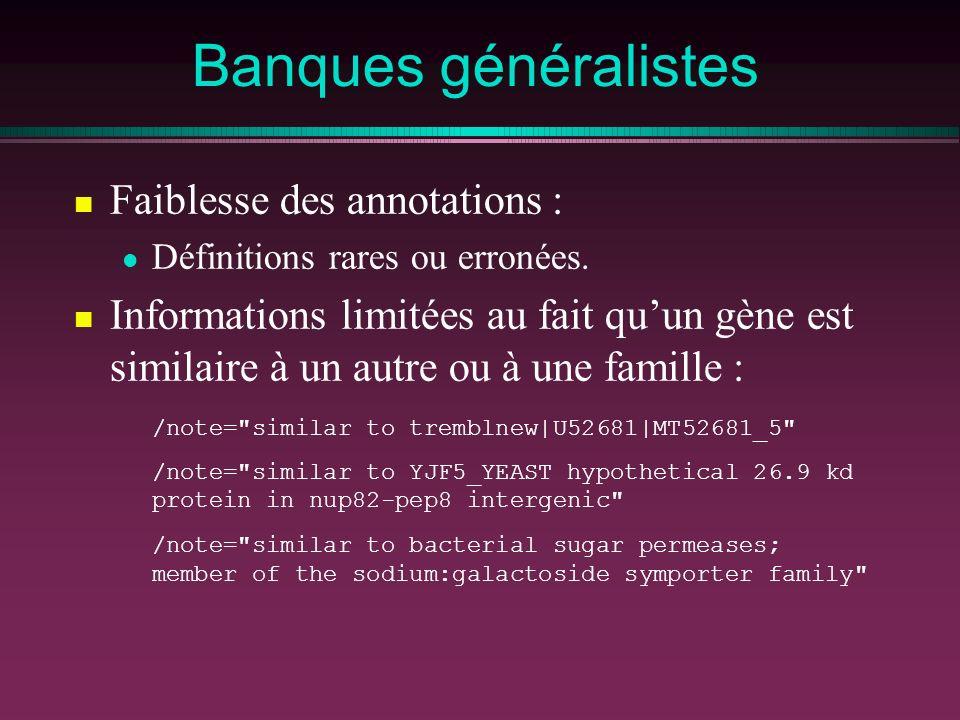 Banques généralistes Faiblesse des annotations :