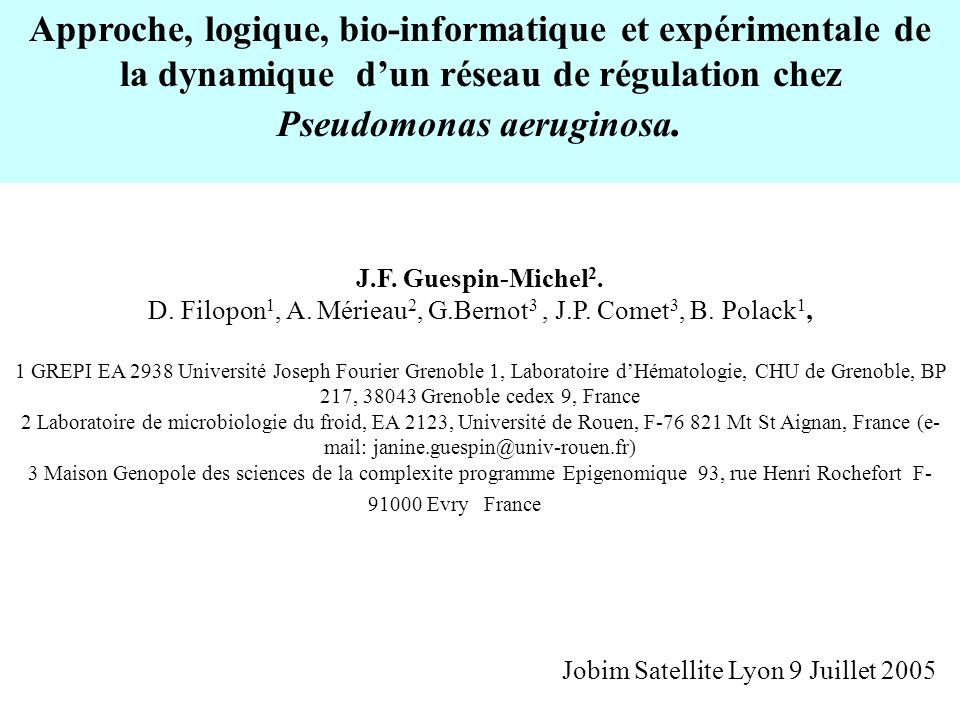 D. Filopon1, A. Mérieau2, G.Bernot3 , J.P. Comet3, B. Polack1,