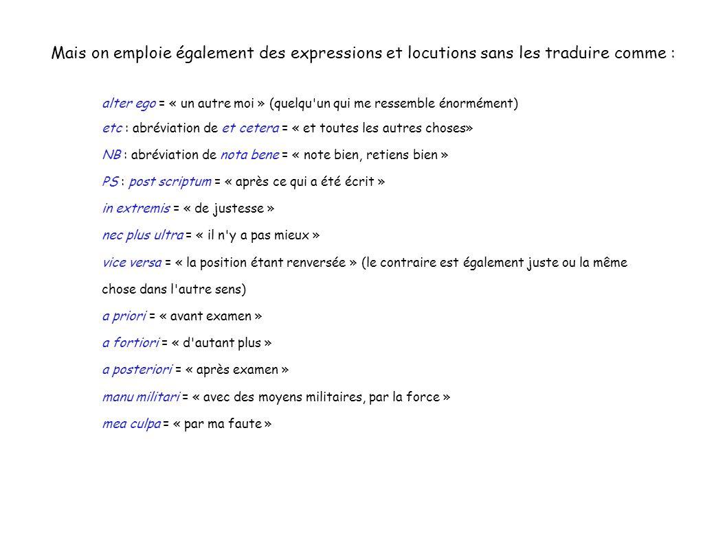 Mais on emploie également des expressions et locutions sans les traduire comme :