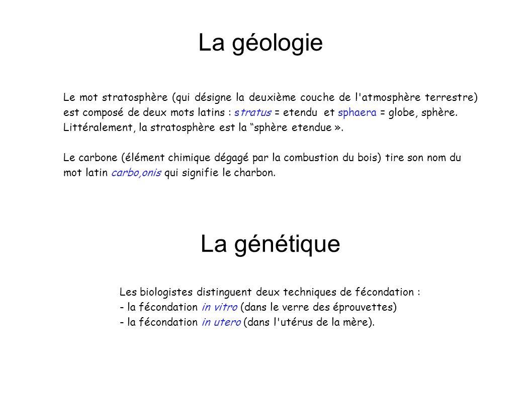 La géologie La génétique