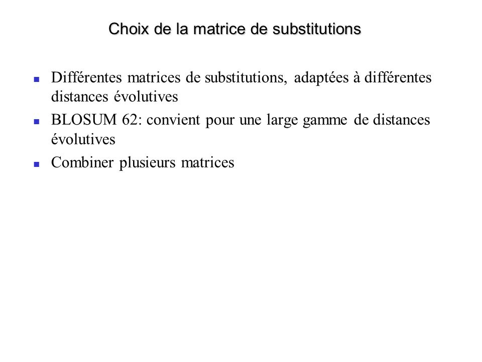 Choix de la matrice de substitutions