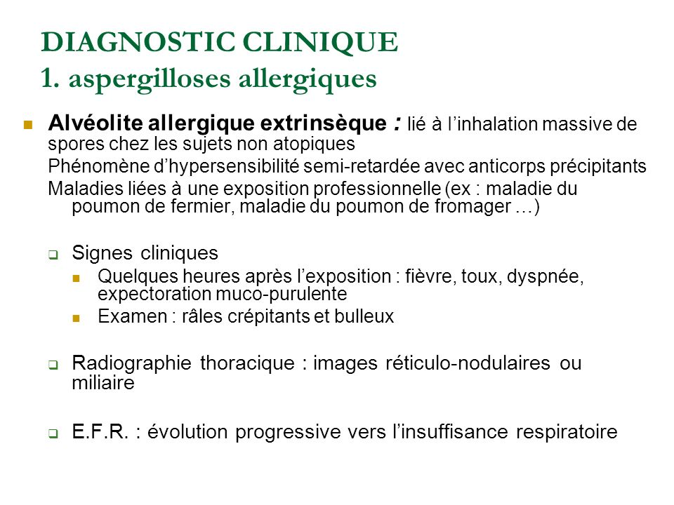 DIAGNOSTIC CLINIQUE 1. aspergilloses allergiques