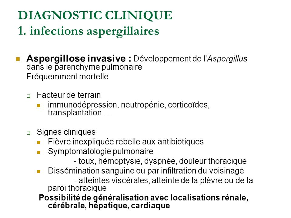 DIAGNOSTIC CLINIQUE 1. infections aspergillaires
