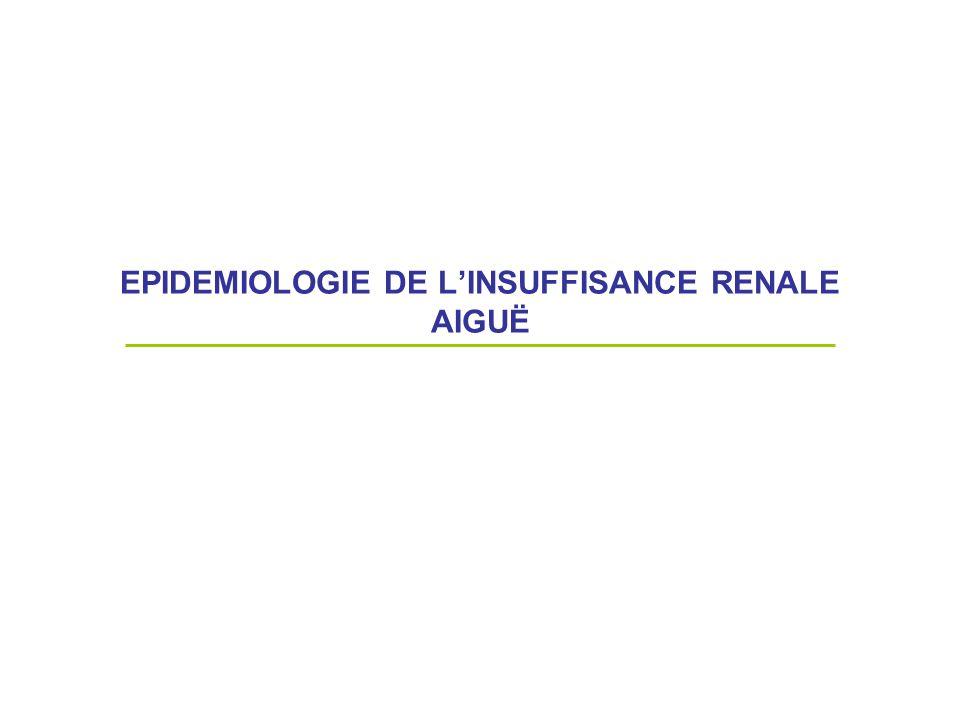 EPIDEMIOLOGIE DE L'INSUFFISANCE RENALE AIGUË