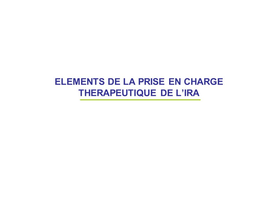 ELEMENTS DE LA PRISE EN CHARGE THERAPEUTIQUE DE L'IRA