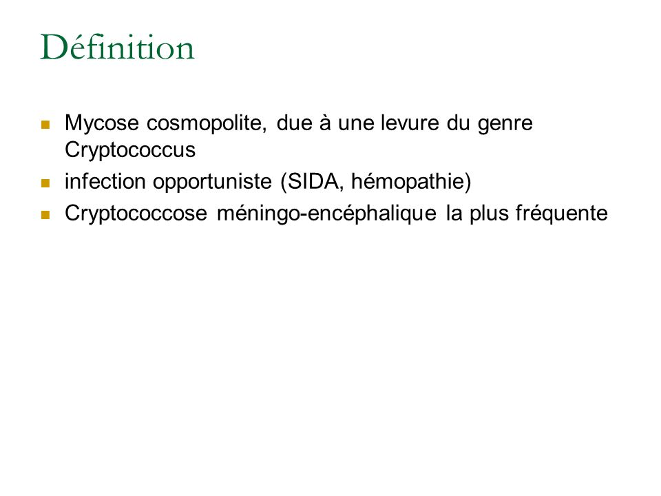 Définition Mycose cosmopolite, due à une levure du genre Cryptococcus