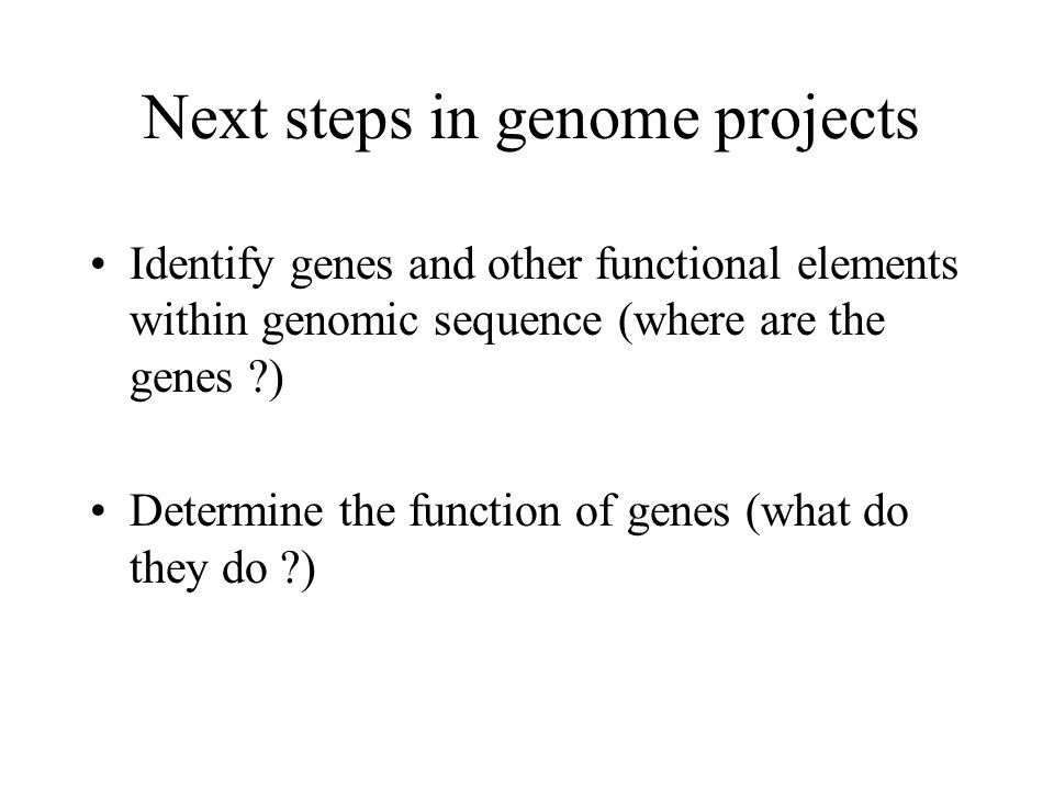 Next steps in genome projects