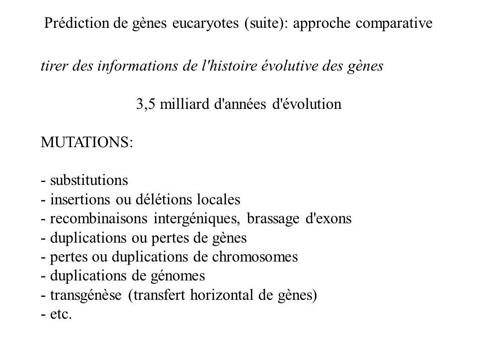 Prédiction de gènes eucaryotes (suite): approche comparative